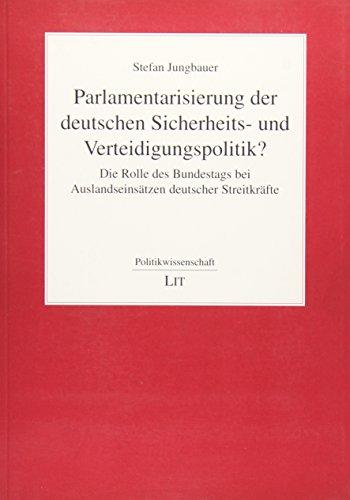 Parlamentarisierung der deutschen Sicherheits- und Verteidigungspolitik?: Stefan Jungbauer
