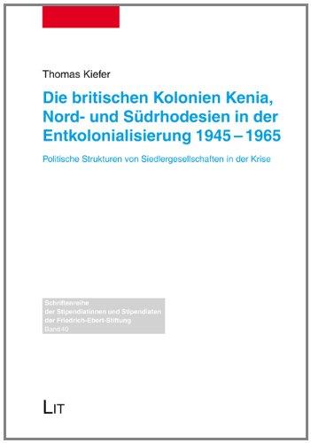 Die britischen Kolonien Kenia, Nord- und Südrhodesien in der Entkolonialisierung 1945-1965: ...