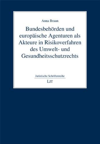 Bundesbehörden und europäische Agenturen als Akteure in Risikoverfahren des Umwelt- und ...