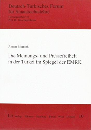 Die Meinungs- und Pressefreiheit in der Türkei im Spiegel der EMRK: Annett Biernath
