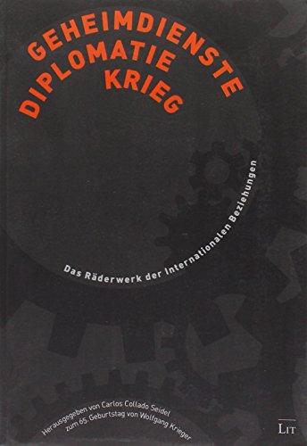 9783643120663: Geheimdienste, Diplomatie und Krieg: Das Räderwerk der Internationalen Beziehungen. Festschrift zum 65. Geburtstag von Wolfgang Krieger