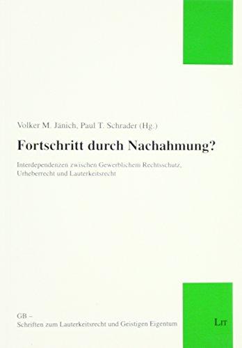 9783643121882: Fortschritt durch Nachahmung?: Interdependenzen zwischen Gewerblichem Rechtsschutz, Urheberrecht und Lauterkeitsrecht