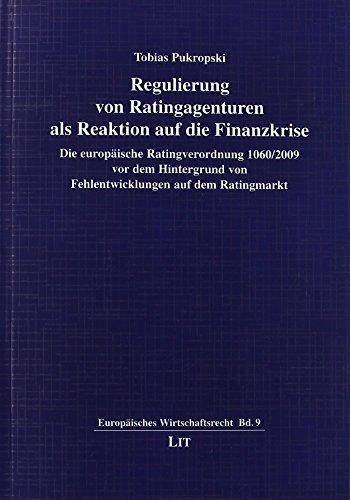 9783643121899: Regulierung von Ratingagenturen als Reaktion auf die Finanzkrise: Die europäische Ratingverordnung 1060/2009 vor dem Hintergrund von Fehlentwicklungen auf dem Ratingmarkt