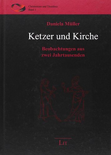 Ketzer und Kirche: Daniela Müller