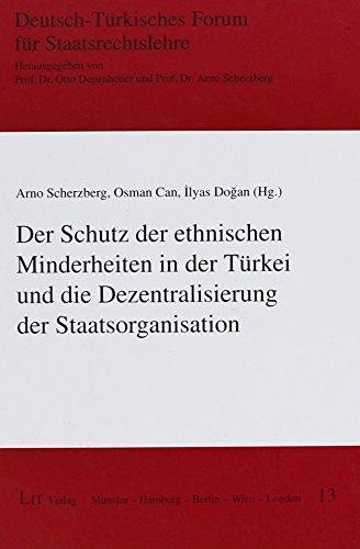 9783643124036: Der Schutz der ethnischen Minderheiten in der Türkei und die Dezentralisierung der Staatsorganisation