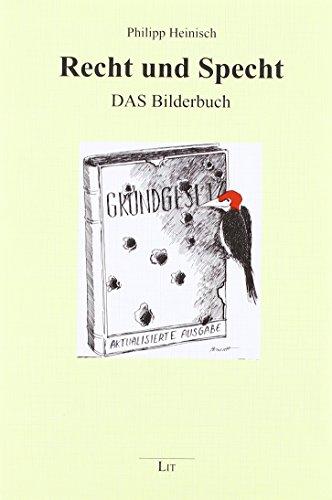 Recht und Specht: DAS Bilderbuch (Hardback): Philipp Heinisch