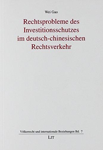 Rechtsprobleme des Investitionsschutzes im deutsch-chinesischen Rechtsverkehr: Wei Gao