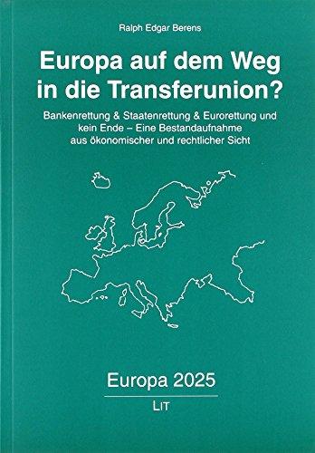 Europa auf dem Weg in die Transferunion?: Ralph Edgar Berens