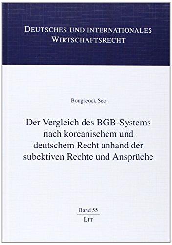 Der Vergleich des BGB-Systems nach koreanischem und deutschem Recht anhand der subjektiven Rechte ...
