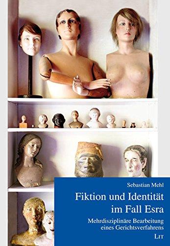 Fiktion und Identität im Fall Esra: Sebastian Mehl