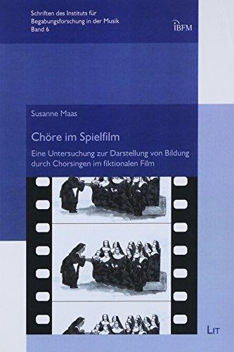Chöre im Spielfilm: Eine Untersuchung zur Darstellung von Bildung durch Chorsingen im ...