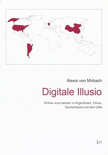 9783643126474: Digitale Illusio: Online-Journalisten in Argentinien, China, Deutschland und den USA