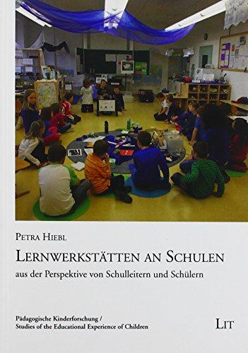 9783643127051: Lernwerkstätten an Schulen: aus der Perspektive von Schulleitern und Schülern