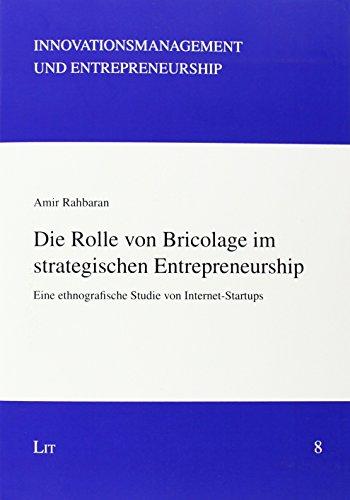 9783643127211: Die Rolle von Bricolage im strategischen Entrepreneurship: Eine ethnografische Studie von Internet-Startups