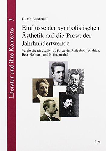 9783643127648: Einflüsse der symbolistischen Ästhetik auf die Prosa der Jahrhundertwende: Vergleichende Studien zu Poictevin, Rodenbach, Andrian, Beer-Hofmann und Hofmannsthal
