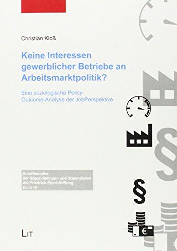 9783643128171: Keine Interessen gewerblicher Betriebe an Arbeitsmarktpolitik?: Eine soziologische Policy-Outcome-Analyse der JobPerspektive