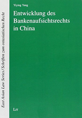 Entwicklung des Bankenaufsichtsrechts in China (Paperback): Yiying Yang
