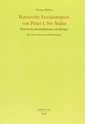 Russische Sozialutopien von Peter I. bis Stalin: Historische Konstellationen und Bezüge (Paperback)...