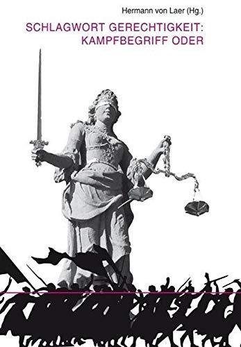 9783643130877: Schlagwort Gerechtigkeit: Kampfbegriff oder ethische Maxime?