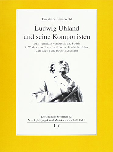 Ludwig Uhland und seine Komponisten: Zum Verhältnis: Sauerwald, Burkhard