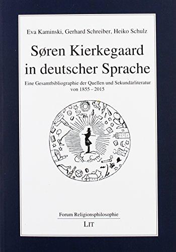 Sren Kierkegaard in deutscher Sprache: Eine Gesamtbibliographie: Eva Kaminski, Gerhard