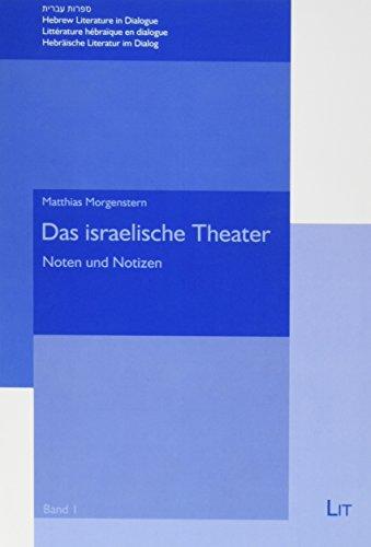 Das israelische Theater: Noten und Notizen (Paperback): Matthias Morgenstern