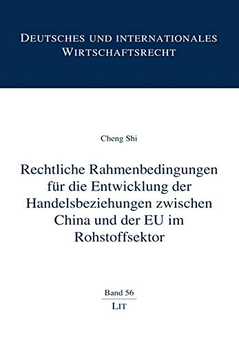 9783643134363: Rechtliche Rahmenbedingungen für die Entwicklung der Handelsbeziehungen zwischen China und der EU im Rohstoffsektor