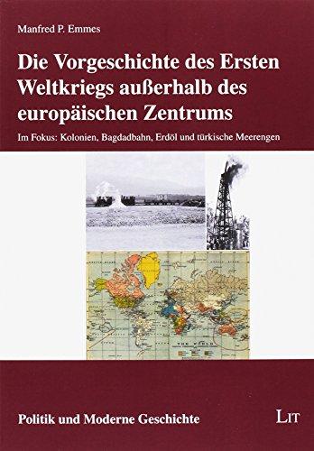 Die Vorgeschichte des Ersten Weltkriegs au??erhalb des: Emmes, Manfred P.