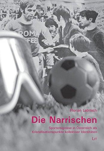 9783643500410: Die Narrischen: Sportereignisse in Österreich als Kristallisationspunkte kollektiver Identitäten