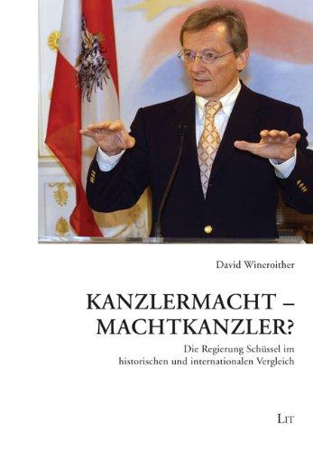 9783643500519: Kanzlermacht - Machtkanzler?: Die Regierung Schüssel im historischen und internationalen Vergleich