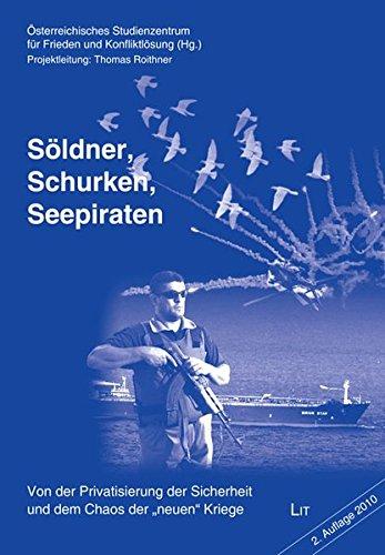 9783643500991: S�ldner, Schurken, Seepiraten: Von der Privatisierung der Sicherheit und dem Chaos der