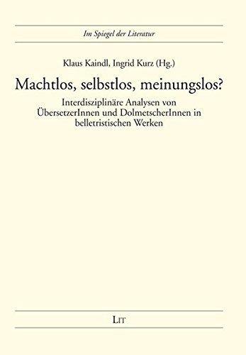 9783643501387: Machtlos, selbstlos, meinungslos?: Interdisziplinäre Analysen von ÜbersetzerInnen und DolmetscherInnen in belletristischen Werken