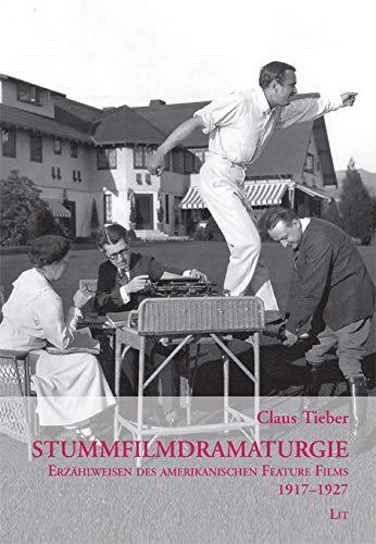 9783643501868: Stummfilmdramaturgie: Erzahlweisen des amerikanischen Feature Films 1917-1927