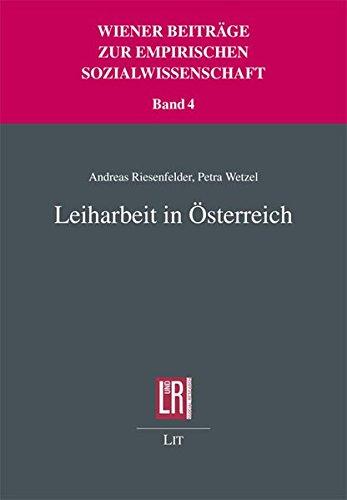 Leiharbeit in Österreich - Andreas Riesenfelder, Petra Wetzel
