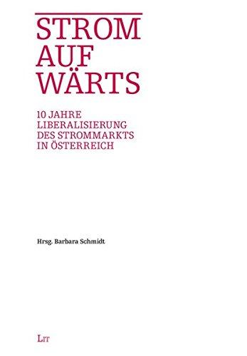 9783643502964: Strom aufwärts: 10 Jahre Liberalisierung des Strommarkts in Österreich