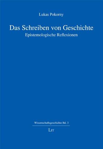 9783643503657: Das Schreiben von Geschichte: Epistemologische Reflexionen