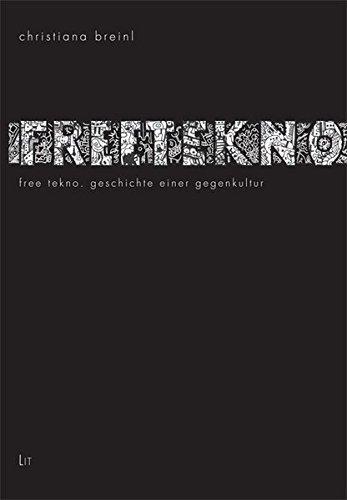 9783643503763: Free Tekno: Geschichte einer Gegenkultur