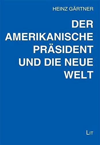 9783643504531: Der amerikanische Pr�sident und die neue Welt