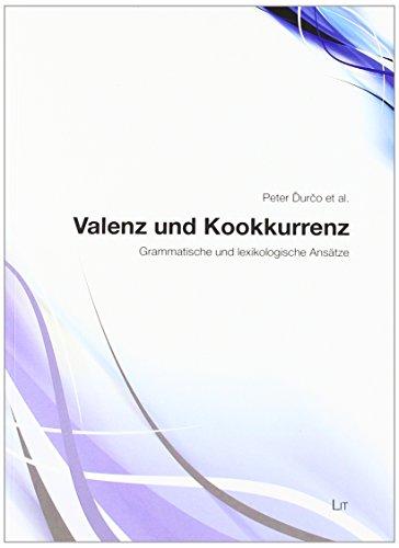 Valenz und Kookkurenz: Grammatische und lexikologische Ansätze (Paperback)