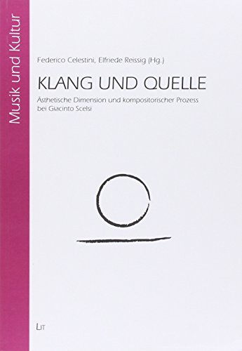 9783643505651: Klang und Quelle: Ästhetische Dimension und kompositorischer Prozess bei Giacinto Scelsi
