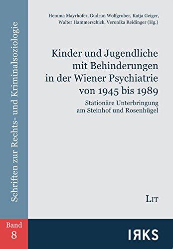 Kinder und Jugendliche mit Behinderungen in der Wiener Psychiatrie von 1945 bis 1989: Stationäre ...