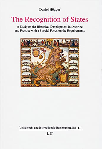9783643801968: The Recognition of States: A Study on the Historical Development in Doctrine and Practice with a Special Focus on the Requirements