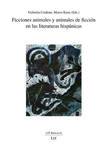 Ficciones animales y animales de ficción en las literaturas hispánicas: Gabriela ...