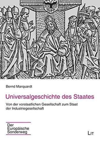 9783643900043: Universalgeschichte des Staates: Von der vorstaatlichen Gesellschaft zum Staat der Industriegesellschaft