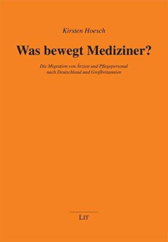 9783643900166: Was bewegt Mediziner?: Die Migration von Ärzten und Pflegepersonal nach Deutschland und Großbritannien