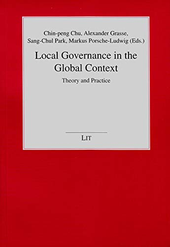 Local Governance in the Global Context: Theory and Practice (Politikwissenschaft)