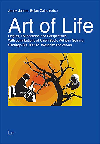 Art of Life: Origins, Foundations and Perspectives.: Juhant, Janez, Zalec,