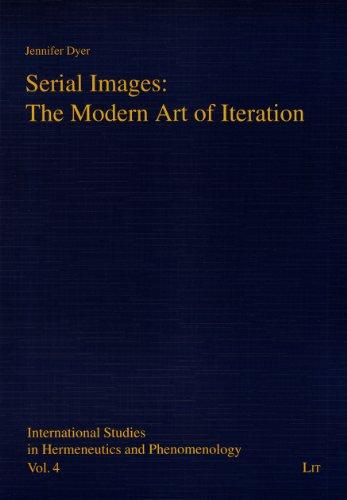 9783643900777: Serial Images: The Modern Art of Iteration (International Studies in Hermeneutics and Phenomenology)