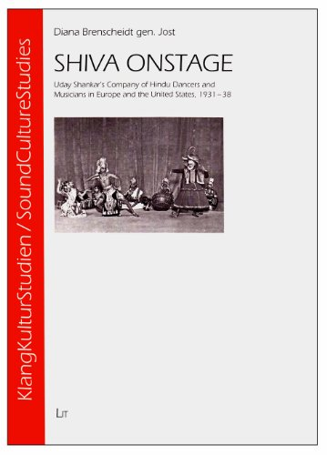 9783643901088: Shiva Onstage: Uday Shankar's Company of Hindu Dancers and Musicians in Europe and the United States, 1931-38 (SoundCultureStudies / KlangKulturStudien)