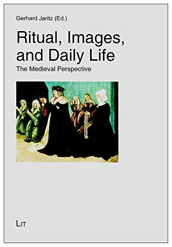 9783643901132: Ritual, Images, and Daily Life: The Medieval Perspective (History: Research and Science / Geschichte: Forschung und Wissenschaft)